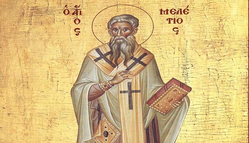 Ορθόδοξος συναξαριστής Δευτέρα 12 Φεβρουαρίου 2018, Άγιος Μελέτιος Αρχιεπίσκοπος Αντιοχείας
